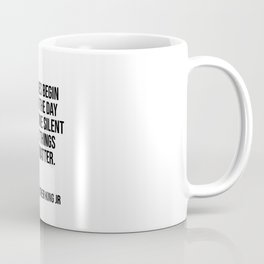 Our lives begin to end the day we become silent about things that matter. Coffee Mug
