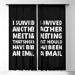 I Survived Another Meeting That Should Have Been an Email (Black) Blackout Curtain