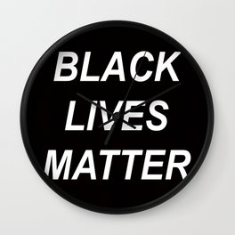 BLACK LIVES MATTER // QUOTE Wall Clock