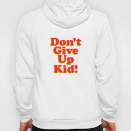 Don't Give Up Kid red yellow pink motivational typography poster bedroom wall home decor Art Print Hoody