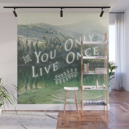 You Only Live Once Wall Mural