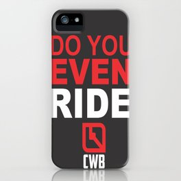Do You Even Ride RED iPhone Case
