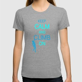 Keep Calm And Climb On bt T-shirt