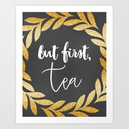 But First Tea Art Print
