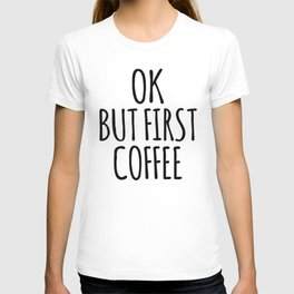 OK BUT FIRST COFFEE (Brown) T-shirt