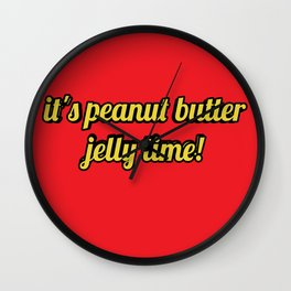 It's peanut butter jelly time! Wall Clock