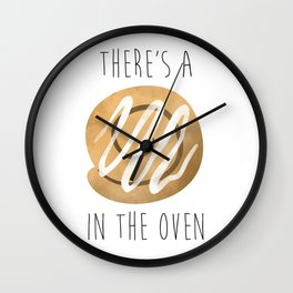 There's A Bun In The Oven Wall Clock