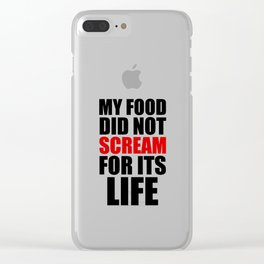 My Food Did Not Scream For Its Life Clear iPhone Case