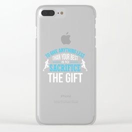 To Give Anything Less Than Your Best Clear iPhone Case