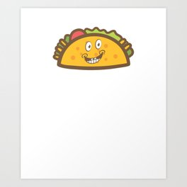 Cute & Funny Taco Tuesday Smiling Taco Art Print