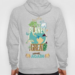 Make Our Planet Great Again Hoody
