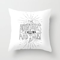 the mountains are calling Throw Pillows featuring The Mountains Are Calling by Sadie A. Design