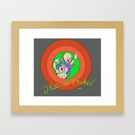 That's All Chokes! Framed Art Print