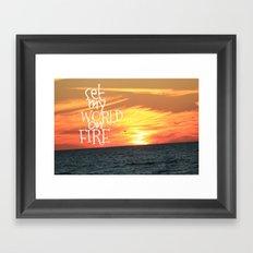 set my world on fire Framed Art Print