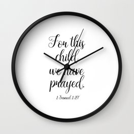 1 Samuel 1:27 For This Child We Have Prayed Wall Clock
