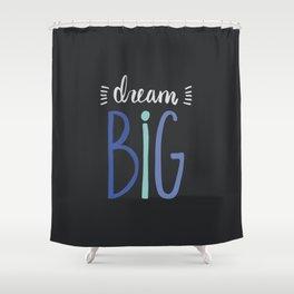 Dream Big // Blue Shower Curtain
