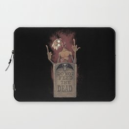 DO NOT FEED THE DEAD Laptop Sleeve