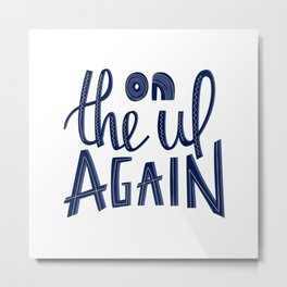 Illustration with lettering and hand drawn typography Metal Print