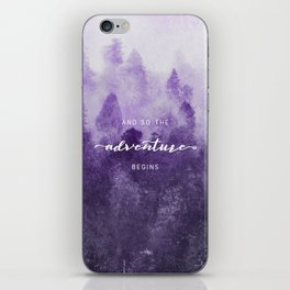 Ultra Violet Forest - And So The Adventure Begins Nature Photography Typography iPhone Skin