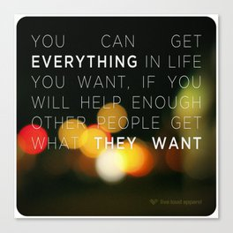 Want Everything? Canvas Print