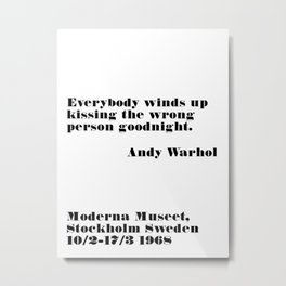 kissing the wrong person - andy quote Metal Print