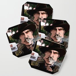 I'm Your Huckleberry (Tombstone) Coaster