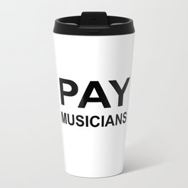 PAY MUSICIANS Metal Travel Mug