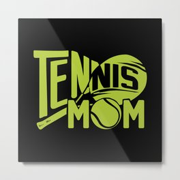 Tennis Mom Metal Print