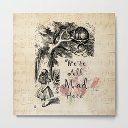We're All Mad Here - Alice In Wonderland Metal Print