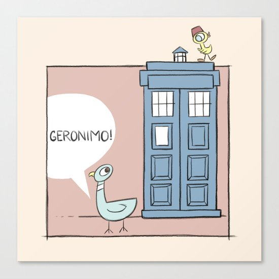 Don't Let the Pigeon Drive the Tardis Canvas Print