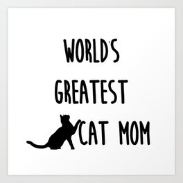 World's Greatest Cat Mom Art Print