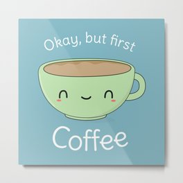 Kawaii Cute Coffee Metal Print