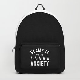 Blame It On Anxiety Funny Quote Backpack