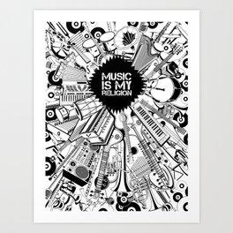 Music is my religion. Art Print
