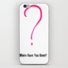Where have you been? iPhone Skin