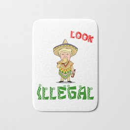 Look Illegal - Donald Trump Bath Mat