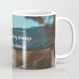 The deepest feeling always shows itself in silence. Coffee Mug