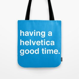 Helvetica Good Time Tote Bag