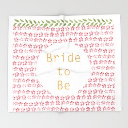 Bride to be! Throw Blanket