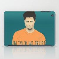 tyler durden iPad Cases featuring In Tyler we trust by Eveline