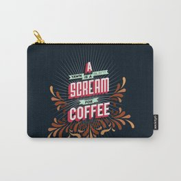 A yawn is a silent scream for coffee Carry-All Pouch