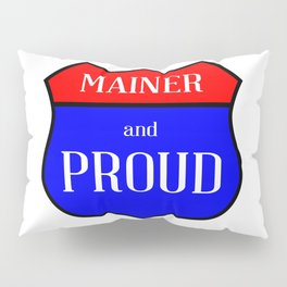 Mainer And Proud Pillow Sham