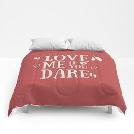 Love me if you dare Comforters