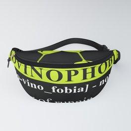 Novinophobia funny wine definition Fanny Pack