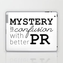 Mystery is just confusion with better PR Laptop & iPad Skin