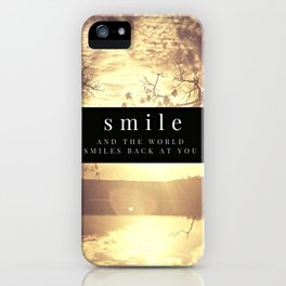 smile and the world smiles back at you iPhone Case