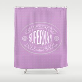 100% Best Ever Original Supernan (white badge on pink button) Shower Curtain