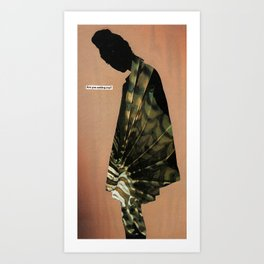 Are you asking me Art Print