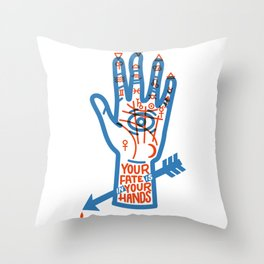YOUR FATE IS IN YOUR HANDS Throw Pillow