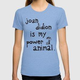 joan didion is my power animal T-shirt